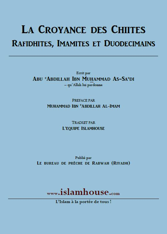 La croyance des Chiites, Rafidhites, Imamites et Duodécimains