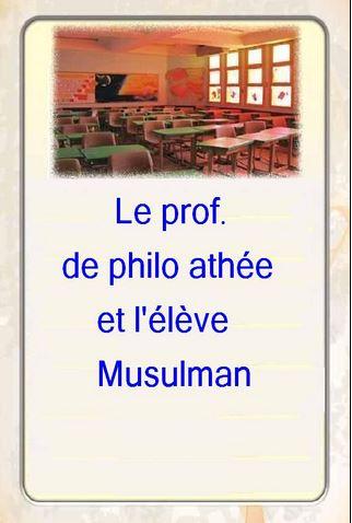 Le prof. de philo athée et l'élève Musulman
