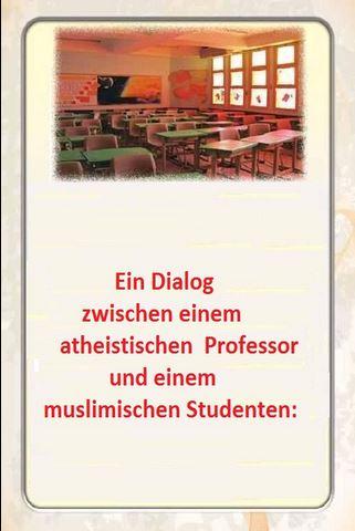 Ein Dialog zwischen einem atheistischen Professor und einem muslimischen Studenten