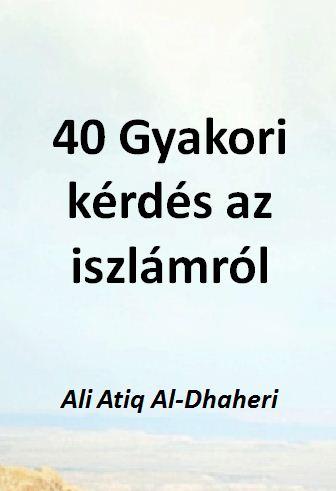 40 Gyakori kérdés az iszlámról