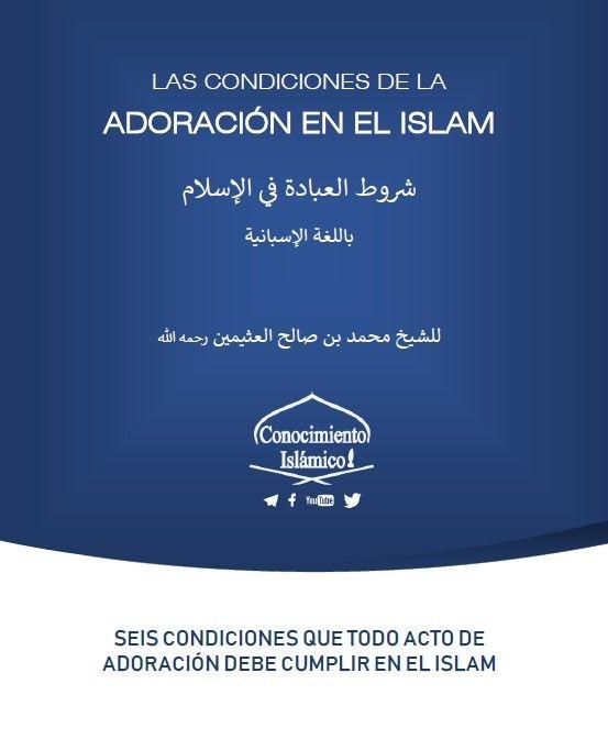 LAS CONDICIONES DE LA ADORACIÓN EN EL ISLAM