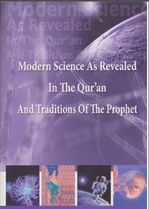 A modern tudomány, ahogy a Koránban és a Szunnában kinyilatkoztatva találjuk