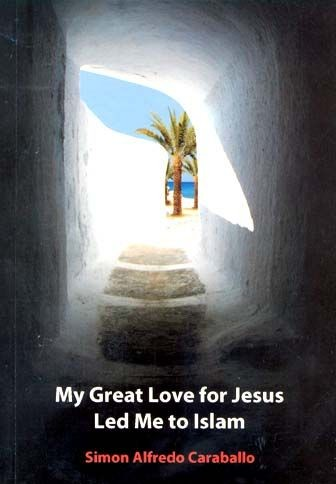 Dragostea mea pentru Iisus m-a condus la islam