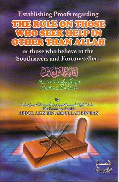 Bizonyítékok meghatározása azzal kapcsolatban, ha valaki Allahon kívül mástól kér segítséget, vagy ha valaki hisz a jósoknak