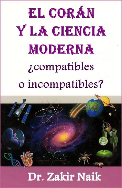 El Corán y la ciencia moderna:  ¿compatibles o incompatibles?