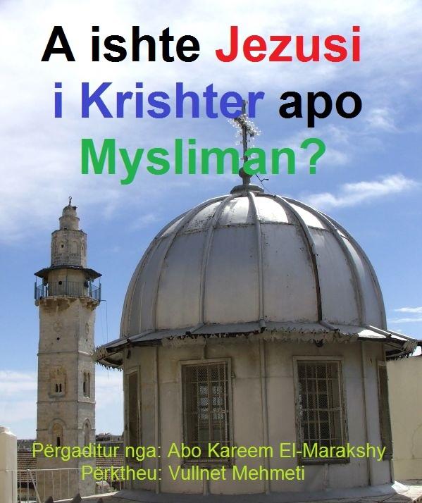 A ishte Jezusi i Krishter apo Mysliman ?
