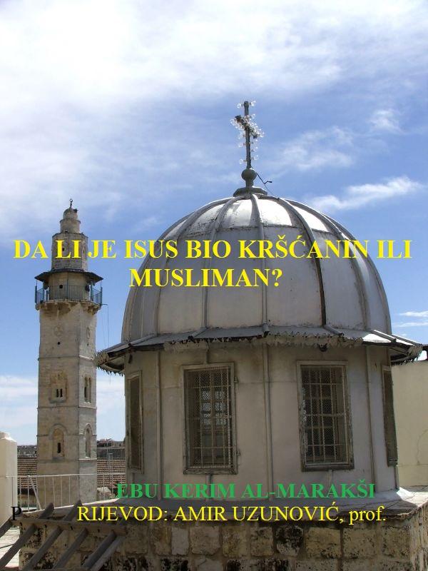 DA LI JE ISUS BIO KRŠĆANIN ILI MUSLIMAN ?