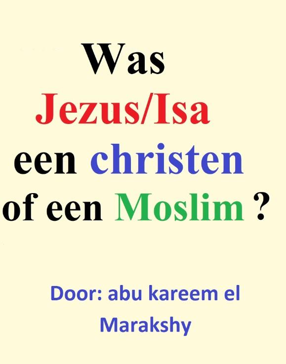 Was Jezus/Isa een christen of een moslim ?