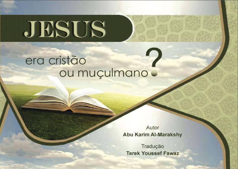Jesus era cristão ou muçulmano?