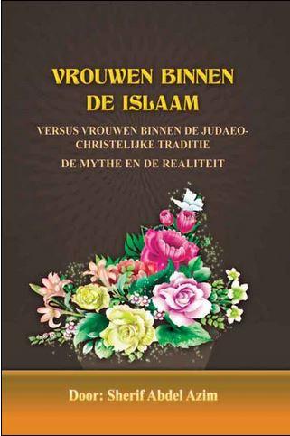Vrouwen binnen de Islaam versus Vrouwen binnen de Judaeo Christelijke Traditie.De Mythe en de Realiteit