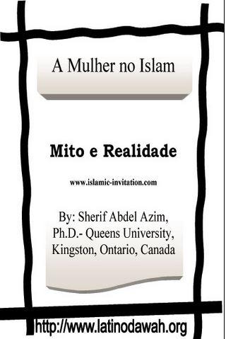 A Mulher no Islam Mito e Realidade
