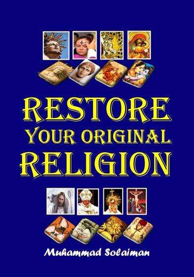 Restore Your original Religion