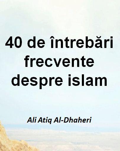 40 de întrebări frecvente despre islam