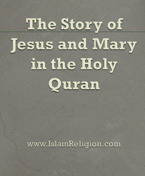 The Story of Jesus and Mary in the Holy Quran