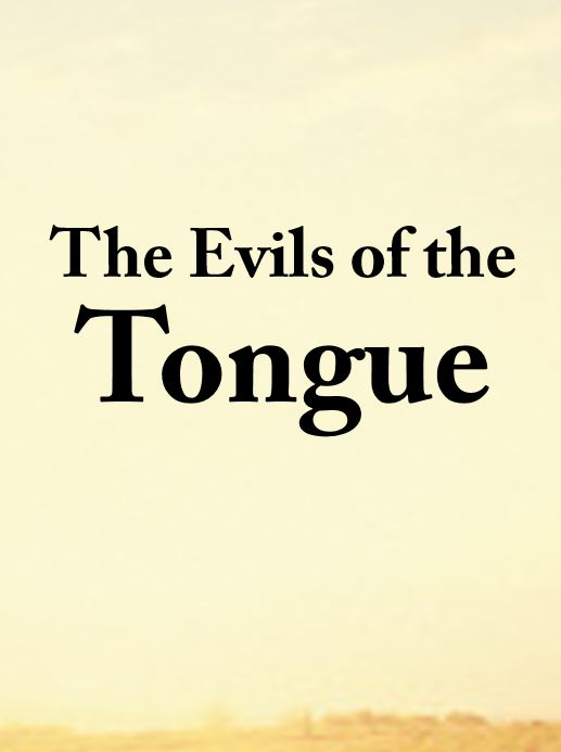 The Evils of the Tongue