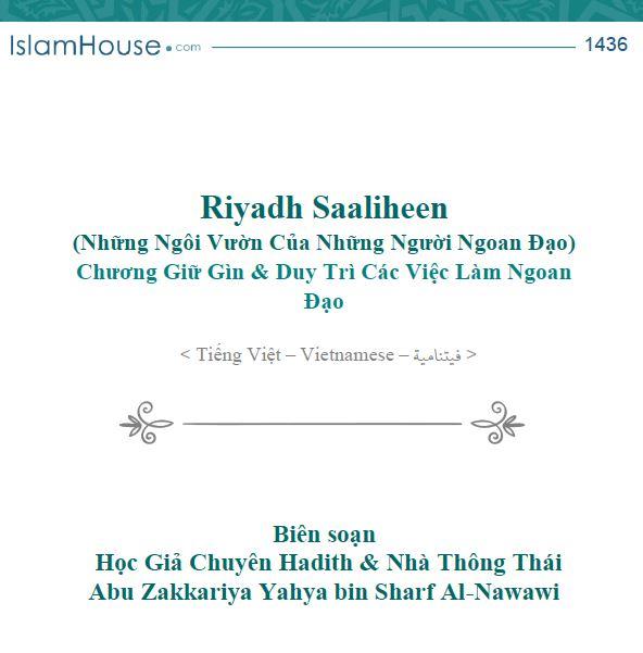 Riyadh Al-Saaliheen (Những Ngôi Vườn Của Những Người Ngoan Đạo) Chương Giữ Gìn & Duy Trì Các Việc Làm Ngoan Đạo