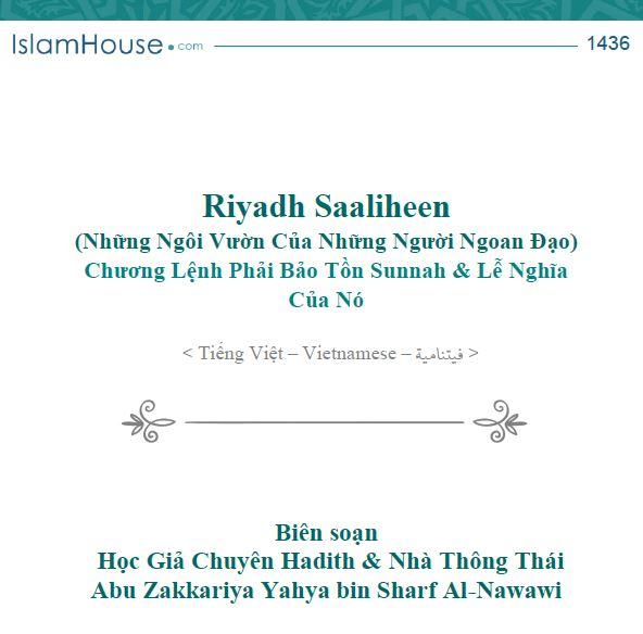 Riyadh Al-Saaliheen (Những Ngôi Vườn Của Những Người Ngoan Đạo) Chương Lệnh Phải Bảo Tồn Sunnah & Lễ Nghĩa Của Nó
