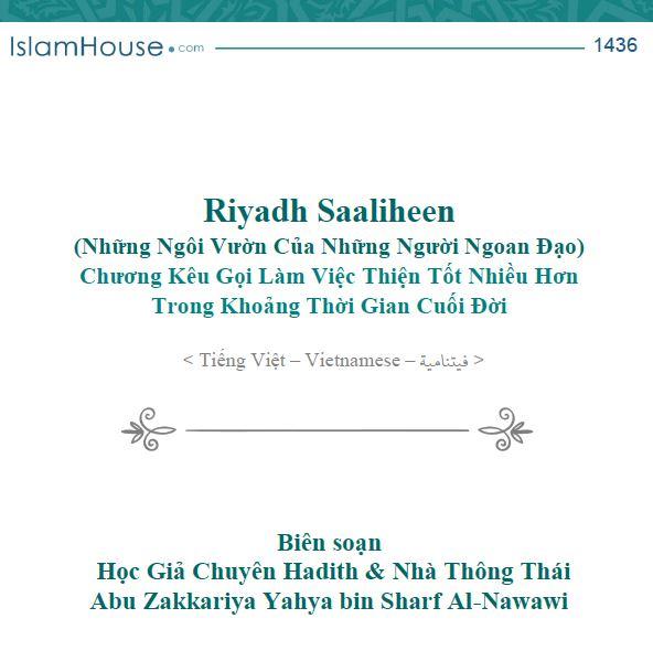Riyadh Al-Saaliheen (Những Ngôi Vườn Của Những Người Ngoan Đạo) Chương Kêu Gọi Làm Việc Thiện Tốt Nhiều Hơn Trong Khoảng Thời Gian Cuối Đời