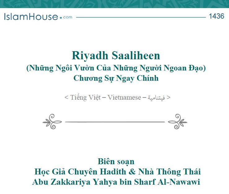 Riyadh Al-Saaliheen (Những Ngôi Vườn Của Những Người Ngoan Đạo) Chương Sự Ngay Chính