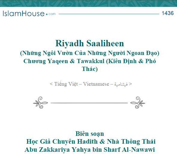 Riyadh Al-Saaliheen (Những Ngôi Vườn Của Những Người Ngoan Đạo) Chương Yaqeen & Tawakkul (Kiên Định & Phó Thác)