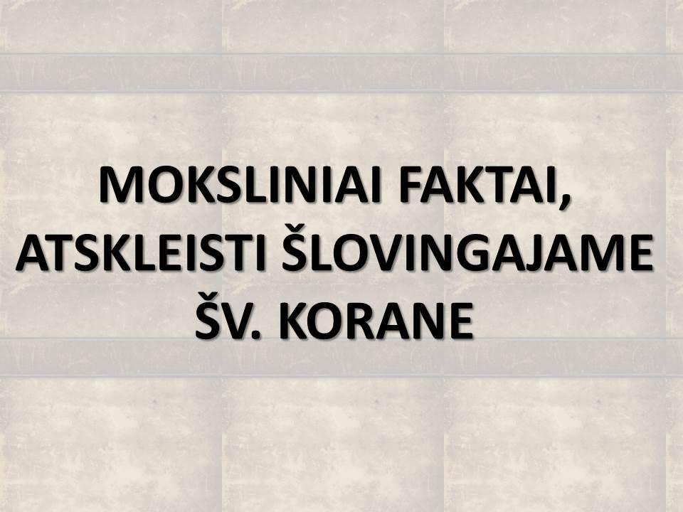 MOKSLINIAI FAKTAI, ATSKLEISTI ŠLOVINGAJAME ŠV. KORANE