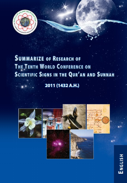 Summarize of Research of The Tenth World Conference on Scientific Signs In The Quran and Sunnah 1432 - 2011