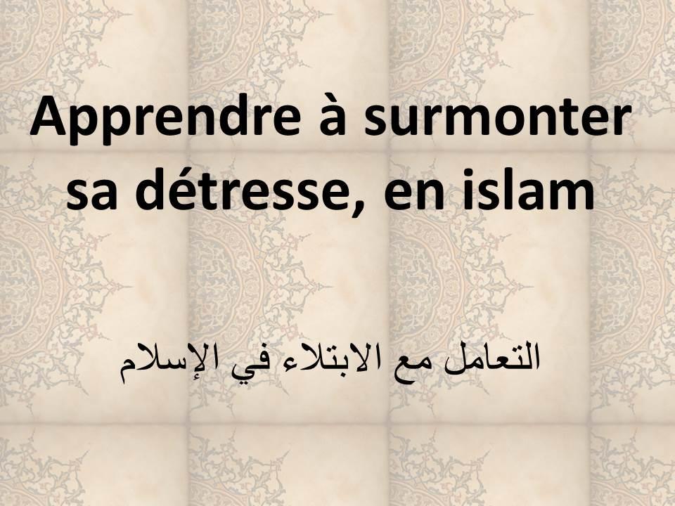 Apprendre à surmonter sa détresse, en islam