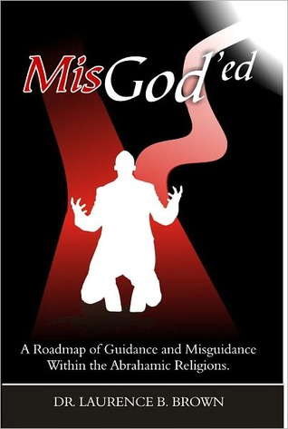 MisGod'ed: A Roadmap of Guidance and Misguidance in the Abrahamic Religions