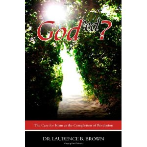 God'ed?: The Case for Islam as the Completion of Revelation