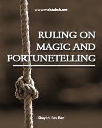 The Ruling on Magic and Fortunetelling