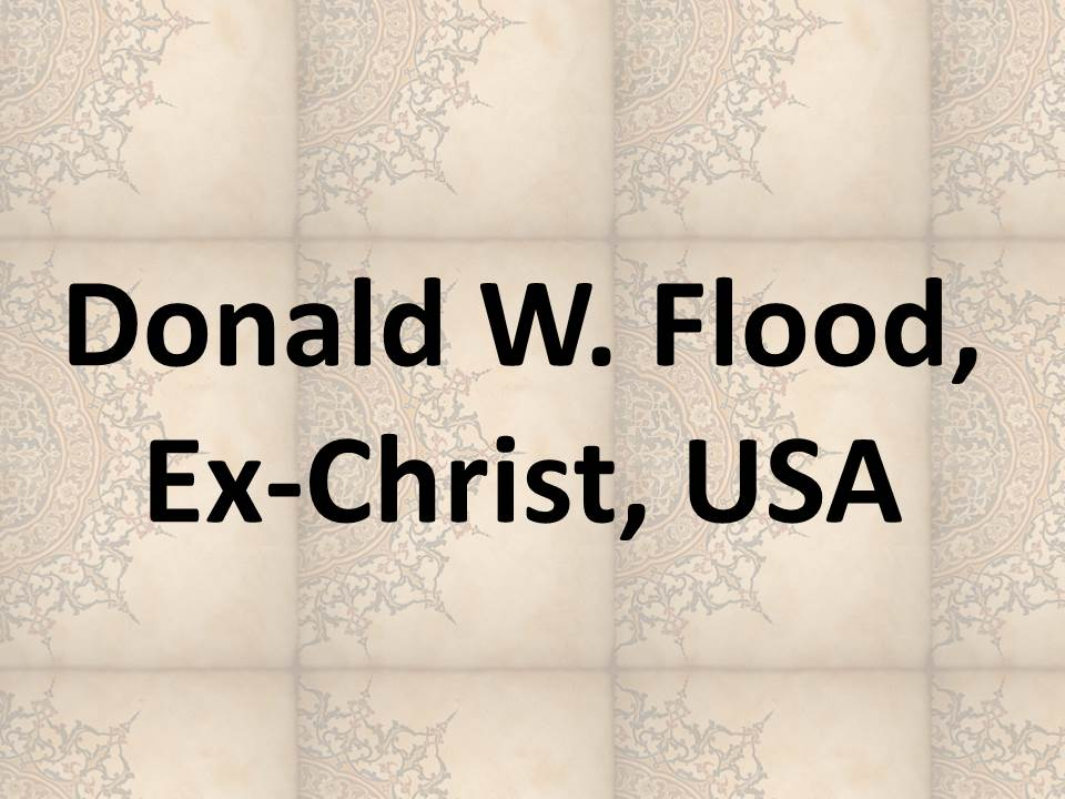 Donald W. Flood, Ex-Christ, USA .