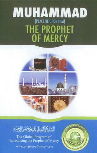 Muhammad (Peace Be upon Him), the Prophet of Mercy