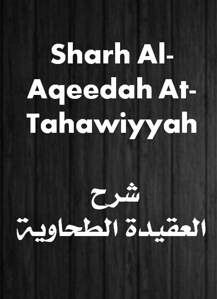 Sharh Al-Aqeedah At-Tahawiyyah - Part 4