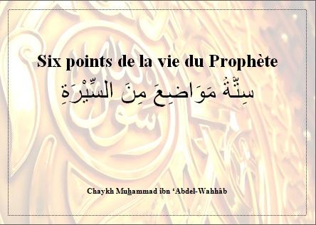Six points de la vie du Prophète