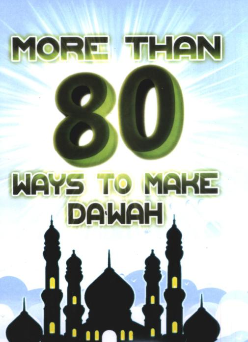 More than Eighty Ways to Make Dawah