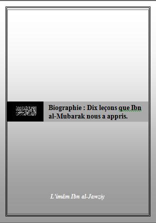Biographie : Dix leçon que Ibn al-Mubarak nous appris