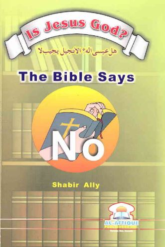Is Jesus God? , The Bible says No