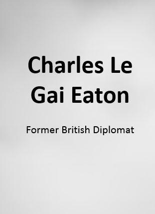 Charles Le Gai Eaton, Former British Diplomat