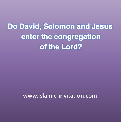 Do David, Solomon and Jesus enter the congregation of the Lord?