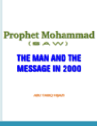 Prophet Mohammad (PBUH) THE MAN AND THE MESSAGE IN 2000