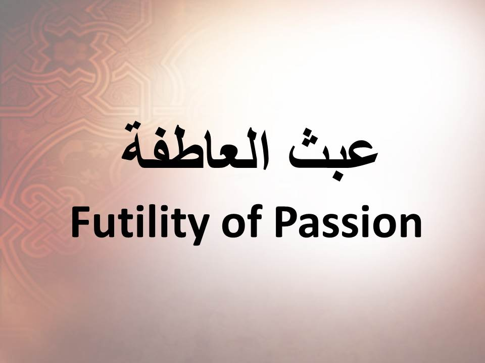 Futility of Passion