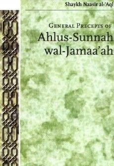 General Precepts of Ahlus-Sunnah Wal Jamaa'ah