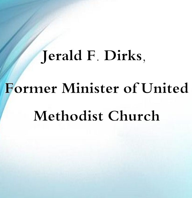 Jerald F. Dirks, Former Minister of United Methodist Church