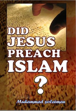 DID JESUS PREACH ISLAM?