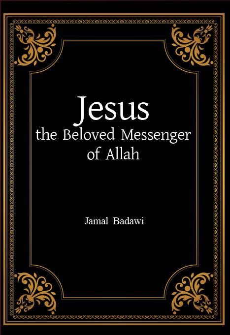 Jesus the Beloved Messenger of Allah