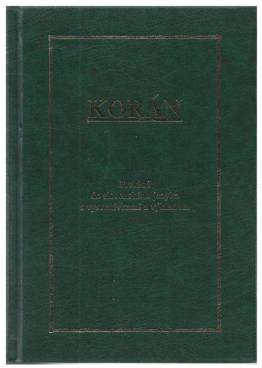 KORÁN Preklad do slovenského jazyka s vysvetlivkami a výkladom