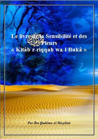 Le livre de la Sensibilité et des Pleurs  « Kitâb r-Riqqah wa-l-Bukâ »