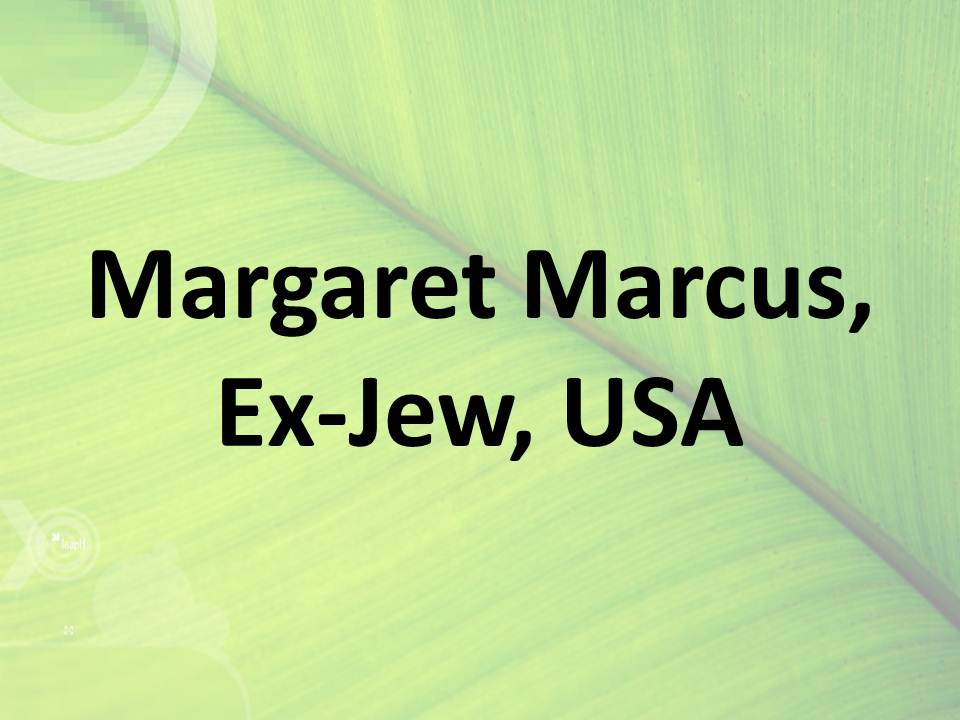 Margaret Marcus, Ex-Jew, USA