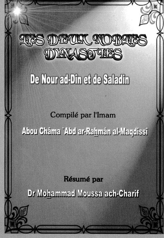 Les Deux Nobles Dynasties de Nour Ad Din et de Saladin