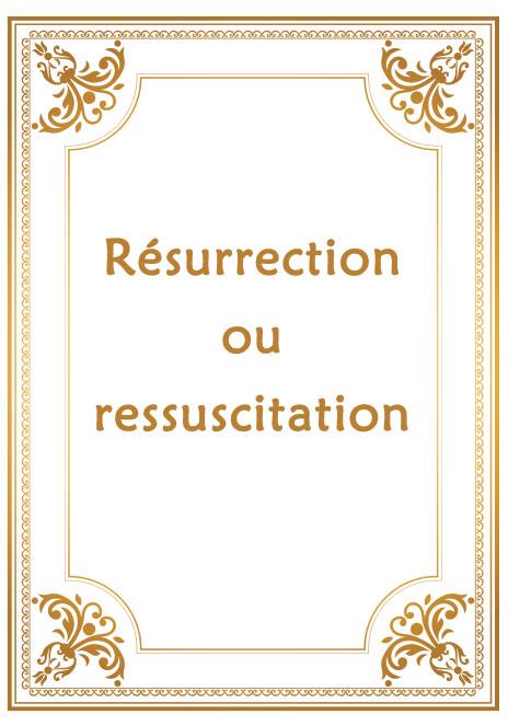 Résurrection ou ressuscitation